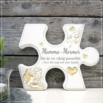 Pusselbit - Mamma-Mormor/ Mamma-Farmor Du är en viktig pusselbit i livet